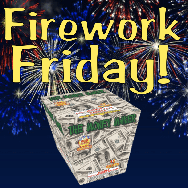 Firework Friday – The Money Maker