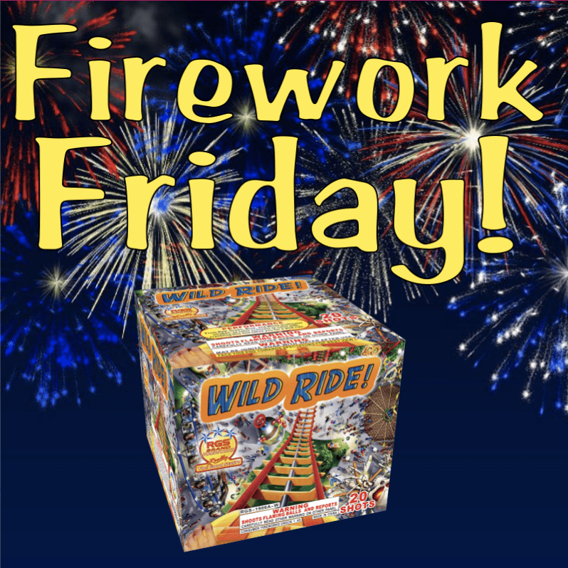 Firework Friday – Wild Ride