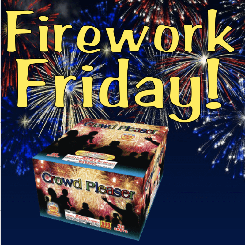 Firework Friday – Crowd Pleaser