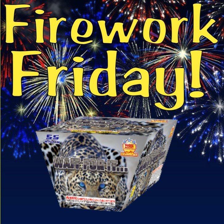 Firework Friday – Wait for It…