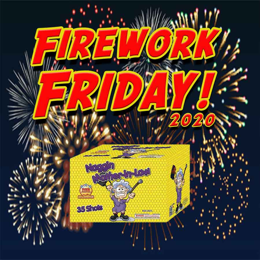 Firework Friday – Naggin Mother-in-Law (2.0)!
